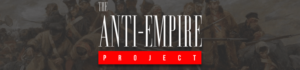 The Anti-Empire Project