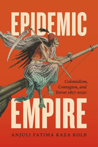 AEP 77: Talking Epidemic Empire, with Anjuli Raza Kolb