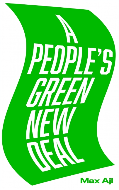 AEP 86: A People's Green New Deal with Max Ajl, and Stan Cox